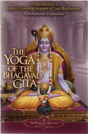 Bhagavad Gita Yoga The Yoga of the Bhagavad Gita