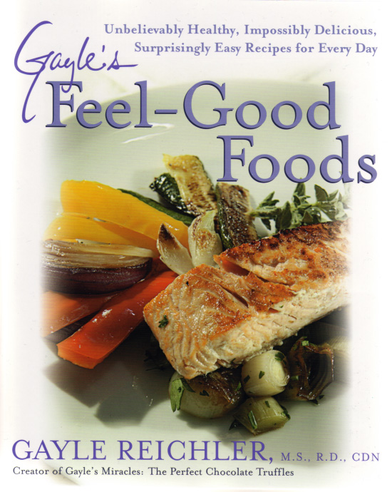 Gayles feel good foods unbelievably healthy impossibly delicious gayles feel good foods unbelievably healthy impossibly delicious surprisingly easy recipes for every day forumfinder Choice Image