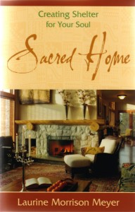 Sacred Home: Creating — Shelter for Your Soul
