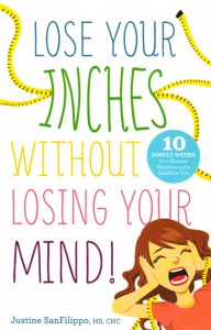 Lose Your Inches Without Losing Your Mind!