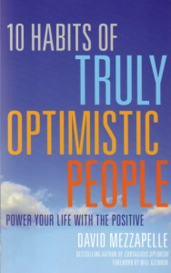 The excellent advice and inspiring stories from Mezzapelle and his contributors will help you become an unstoppable optimist.